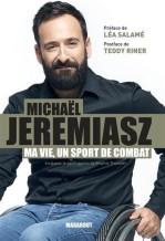Michaël Jérémiasz - Ma vie, un sport DE combat