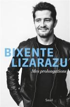 Bixente Lizarazu - Mes prolongations