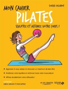 My Pilates notebook: Sculpt and refine your body !