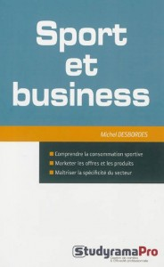 Sport and business: understanding sport consumption, marketing offers and products, mastering the specificity of the sector