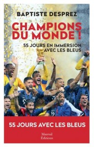 World Champions: Fifty-five days of immersion with Les Bleus