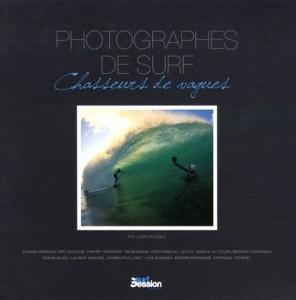"""Livre """"Photographes de Surf - Chasseur de Vagues"""""""