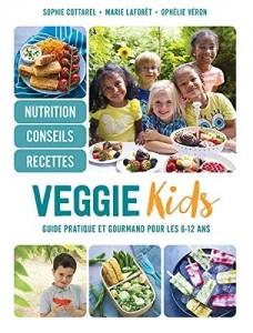 """Livre """"Veggie kids - Guide pratique et gourmand pour les 6-12 ans"""""""
