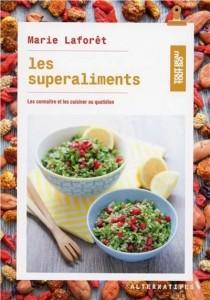 """Livre """"Les superaliments : les connaître et les cuisiner au quotidien"""""""