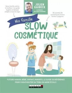 """Livre """"Ma famille slow cosmétique - le guide de référence pour chouchouter sa tribu en mode écolo !"""""""