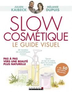 """Livre """"Slow cosmétique : le guide visuel pas à pas vers une beauté plus naturelle"""""""