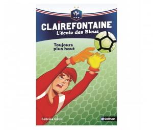Livre FFF 'Clairefontaine, l'école des bleus : Toujours plus haut' Tome 7