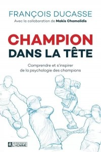 """Livre """"Champion dans la tête - Comprendre et s'inspirer de la psychologie des champions"""""""