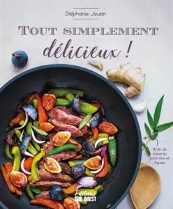 """Livre cuisine """"Tout simplement délicieux !"""""""