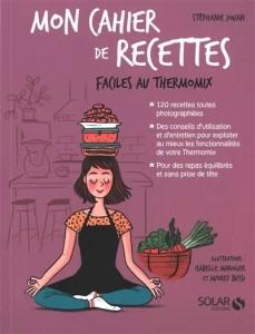 """Livre cuisine """"Mon cahier de recettes faciles au Thermomix"""""""