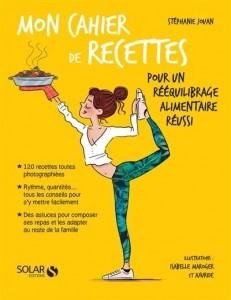 """Livre cuisine """"Mon cahier de recettes pour un rééquilibrage alimentaire réussi"""""""