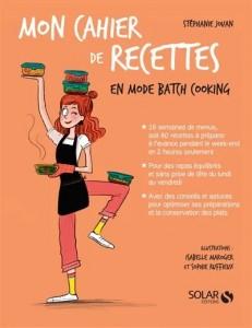 """Livre cuisine """"Mon cahier de recettes en mode batch cooking"""""""