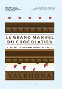 """Livre """"Le grand manuel du chocolatier et vos rêves chocolatés deviennent réalité"""""""