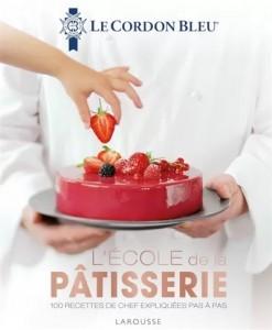 """Livre """"L'école de la pâtisserie - 100 recettes de chef expliquées pas à pas"""""""