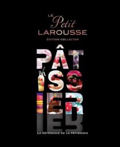 """Livre """"Le Petit Larousse Pâtissier"""""""