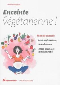 """Livre """"Enceinte et végétarienne : tous les conseils pour la grossesse, la naissance et les premiers mois de bébé"""""""