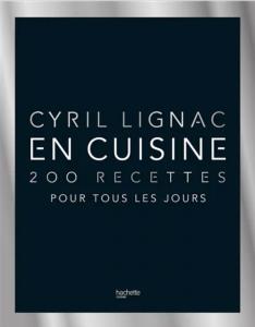"""Livre """"200 recettes pour tous les jours de Cyril Lignac"""""""