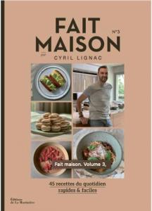 """Livre """"Fait maison. Volume 3 de Cyril Lignac"""""""