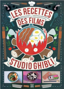 """Livre """"Les recettes des films du studio Ghibli"""""""