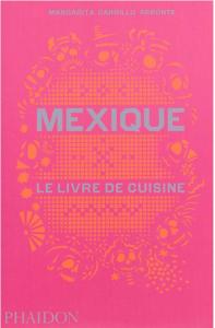 """Livre """"Mexique le livre de cuisine"""""""