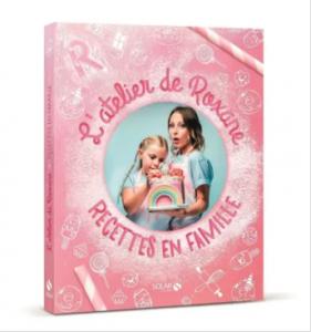 """Livre """"L'atelier de Roxane recettes en famille"""""""