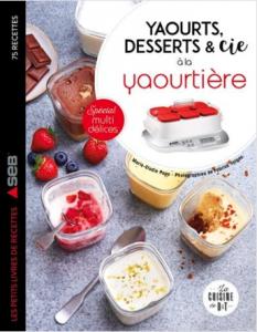 """Livre """"Yaourts, desserts & Cie à la yaourtière spécial multi délices"""""""