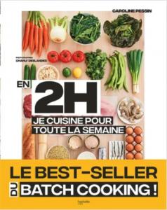 """Livre """"En 2 h je cuisine pour toute la semaine 80 repas faits maison, sans gâchis et avec des produits de saison"""""""