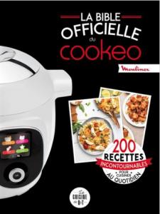 """Livre """"La bible officielle du Cookeo 200 recettes incontournables pour cuisiner au quotidien"""""""
