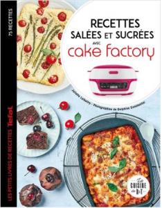 """Livre  """"Recettes salées et sucrées avec Cake factory 75 recettes"""""""