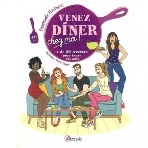 """Livre """"Venez dîner chez moi ! + de 80 recettes pour épater vos amis"""""""