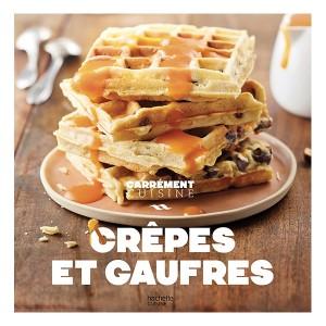 Livre Crêpes et gaufres Carrément Cuisine Hachette pratique