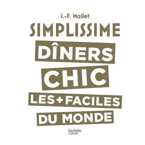 Livre Simplissime Les dîners chics Hachette pratique