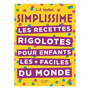 Livre Simplissime Les recettes rigolotes pour enfants Hachette pratique