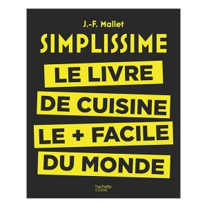 Simplissime le livre de cuisine le plus facile du monde Hachette pratique