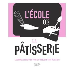 Livre L'école de la pâtisserie Hachette pratique